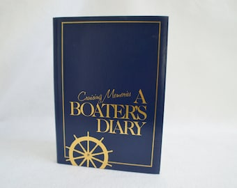 Vintage Boaters Diary- Cruising Memories- Get Ready For Summer Boating Season