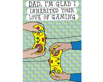 Father's Day Card - Dad, I'm Glad I Inherited Your Love Of Gaming