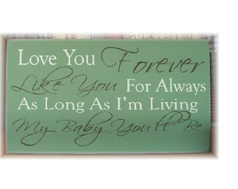Love you forever like you for always typography wood sign subway art