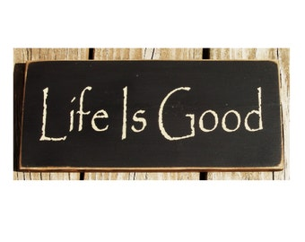 Life is Good primitive wood sign