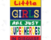 Superhero Girls, Girls Superhero Sign,INSTANT DOWNLOAD, Girls Superhero Birthday Party, Girls Superhero Decor, Girls Bedroom Decor