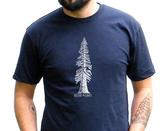 Redwood Tree - Believe In Giants - American Apparel 5050 Blend TShirt - Available in XS, S, M, L, Xl and Xxl