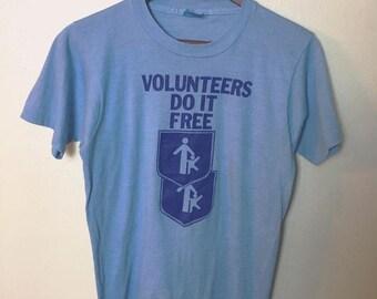 Screenstars Volunteers Do it Free soft t shirt S/M