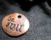 be still - antiqued copper charm or pendant