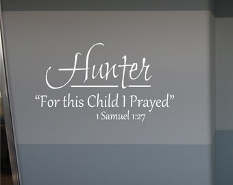 For this Child I Prayed Wall Decal - Personalized wall decal - Scripture Wall Decal - Bible verse decal - Nursery Decal - Vinyl Wall Decal