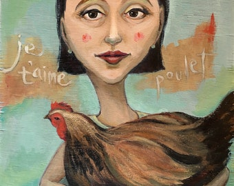 Je t'aime poulet (Chicken Love), original whimsical portrait, girl with chicken