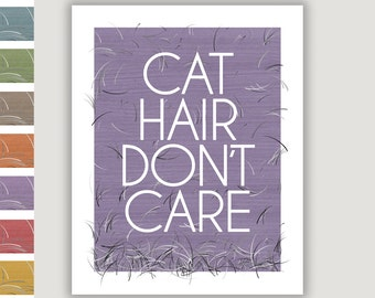 Cat Hair Don't Care, funny cat quote, cat wall art, cat lover gift, kennel art, fur baby, cat mom gift, cat print, new cat gift, shelter cat