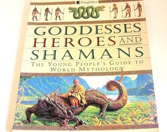 Goddesses, Heroes and Shamans, The Young People's Guide To World Mythology, Vintage Book