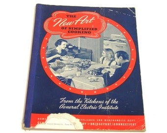 The New Art Of Simplified Cooking From The Kitchens Of The General Electric Institute, Vintage Cookbook