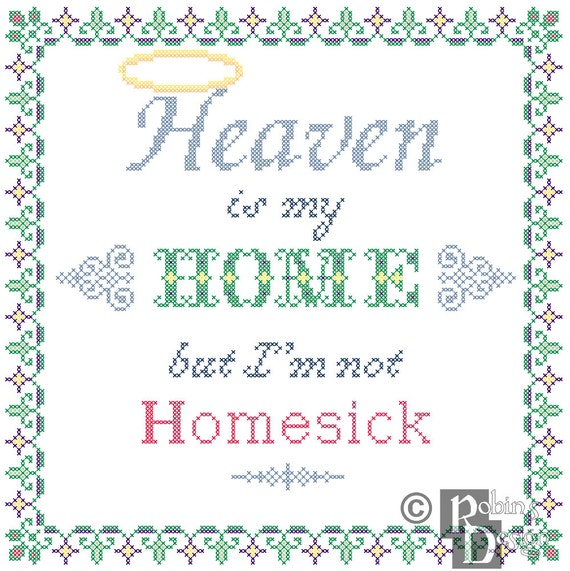 Heaven is my Home but I'm not Homesick Cross Stitch Pattern PDF