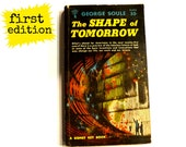 Book: The Shape of Tomorrow by George Soule.  1958 Predictions of Technology for the Future.  First Edition / First Printing.