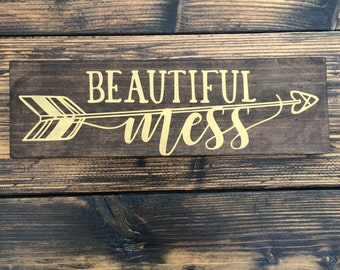 Beautiful Mess Wood Sign