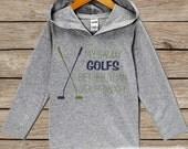 Kids Hoodie - Golf Pullover - My Daddy Golfs Better Outfit - Grey Toddler Hoodie - Kids Hoodie - Humorous Golf Shirt - Hoodie Pullover Top