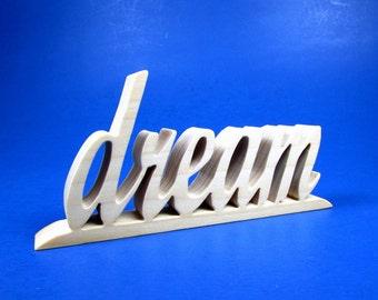 dream / Shelf Sitter / Word of Inspiration / Word Art