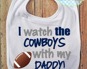 I Watch the Cowboys with my Daddy Bib - Dallas Cowboys Football - Baby Fan Gear