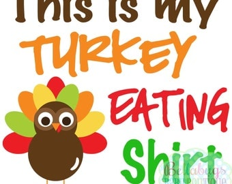This is my Turkey Eating Shirt IRON ON TRANSFER- Mailed Transfer - Thanksgiving