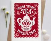 Tea Lovers Card | Tea Card | Tea Drinkers Card | |Hope Card | Encouragement Card | Luxury Greetings Cards | Fine Art Cards
