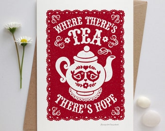 Tea Lovers Card | Tea Card | Tea Drinkers Card | |Hope Card | Encouragement Card | Luxury Greetings Cards | Fine Art Cards