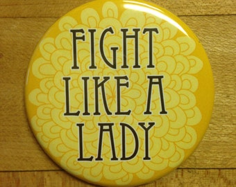 Fight Like a Lady - Endometriosis Awareness - Pinback Button, Magnet, Mirror, or Bottle Opener