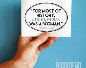 for most of history anonymous was a woman oval bumper sticker