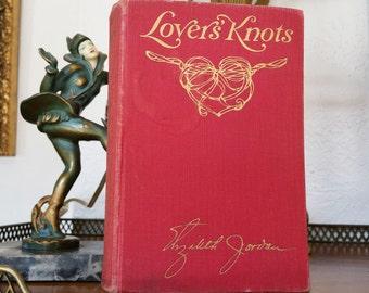 1916 Lovers Knots Antique Book Signed by Author Elizabeth Jordan