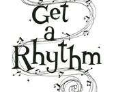 Get a Rhythm Print 10x14