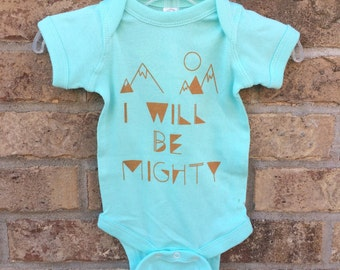 I will be mighty onesie