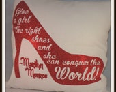 The Right Shoes Pillow, Marilyn Monroe Quote Pillow, Glitter quote Shoe pillow, fashionista throw pillow,
