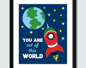 Rocket Wall Art. Space Wall Art. You Are Out of This World Wall Art. Rocketship Wall Art. 8x10 5x7 4x6 Children, Baby, Nursery Space Poster