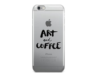 Art & Coffee iPhone 6 6s and Plus Case, Typography, Phone Case, Fashion