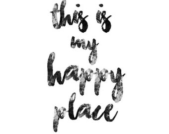 This is My Happy Place, Printable Wall Art, Typography Print, Minimal Black & White