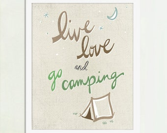 Live Love and Go Camping, Camping Art, Cabin Art
