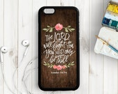 The Lord will Fight for You, Be Still Bible Verse Scripture Quote iPhone 6s 6s plus 5s 4s Case, Samsung Galaxy s4 s5 s6, Note 3 4 5 Qt33a