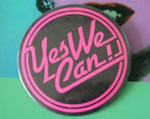 1980s Vintage YES WE CAN Button Pin....retro accessories. kitsch. flair. jewelry. 80s accessories. funky. gift. neon. hot pink. oversized.