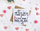 Valentines Card - 'I've Seen You At Your Worst & I Still Think You're The Best'