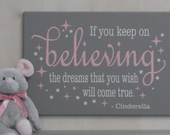 """Baby Girl Nursery Sign: """"If You Keep On Believing The Dreams That You Wish Will Come True"""" - Pink & Grey - Fairytale Art - Wall Sign Decor"""