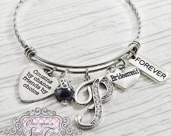 COUSIN GIFT, Cousin Bridesmaid, Wedding Bangle Bracelet, Personalized Bangle- Cousin by chance friends by choice, Best Friend Gift, Jewelry