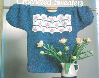 Sweater Crochet Pattern Book - Beautiful Crochet Sweaters by Patricia Bevans - Vintage Crochet Craft Book