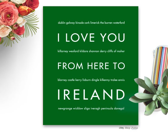 Valentines Day St Patricks Day Irish Art Print, I Love You From Here To IRELAND, Canvas Print, Unframed, Framed Options.