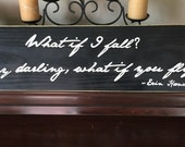 What If I Fall Oh, My Darling What If You Fly Quote Erin Hansen Plaque Decor Wooden Hand Painted You Pick from 10+ Colors
