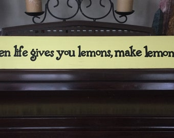 When Life Gives You Lemons Make Lemonade Sign Plaque Not stand Rustic Cottage Farmhouse Hand Painted Wooden U Pick Colors