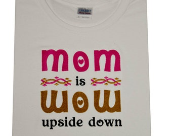 Embroidered T-shirt MoM is WoW Mothers day Moms birthday present gift fun slogan