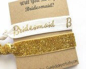 Will you be my Bridesmaid Gift - Hair Tie Bridesmaid Gift - Hair Tie Favor - Bridesmaid Proposal - Bridal Party Gift - Gold Glitter Hair Tie