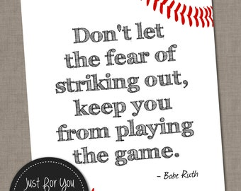 Babe Ruth Baseball Quote - Don't Let the Fear of Striking Out - Printable Sports Wall Art - 16x20 (8x10) - YOU PRINT - Poster, Sign, Print