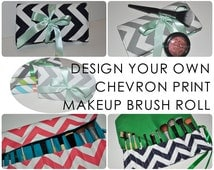 Chevron Brush Roll // Design Your Own Makeup Brush Organizer - Gifts for Her - Bridal Party Gift - Gift for Women - Made to Order