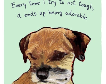 Border Terrier 8x10 Print of Original Painting with phrase