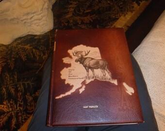 Alaska Book, ; Story of Our Northern Treasureland