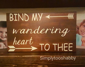 Bind My Wandering Heart To Thee Sign