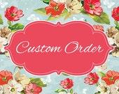 Custom Order for Sheela