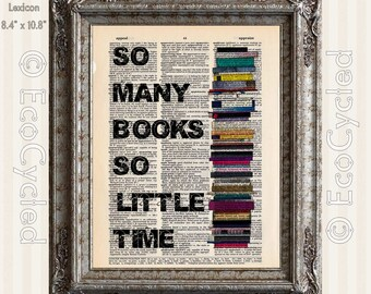 So Many Books So Little Time on Vintage Upcycled Dictionary Art Print Book Art Print Recycled Reading Read Literacy book lover art gift